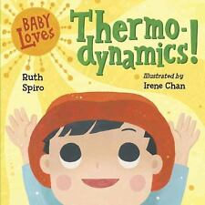Baby Loves Thermodynamics!: By Spiro, Ruth