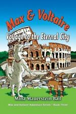 Max and Voltaire Voyage to the Eternal City by Mina Mauerstein Bail (2016,...