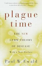 Plague Time: The New Germ Theory of Disease by Ewald, Paul