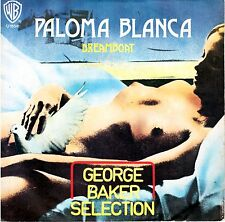 "GEORGE BAKER SELECTION   ""Paloma blanca - Dreamboat "" 45 GIRI WEA 1975"