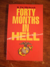 SIGNED SCARCE  Forty Months in Hell by W. Pat Hitchcock (1996) WWII  POW