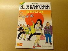 STRIP / F.C. DE KAMPIOENEN 18: DE SIMPELE DUIF   Herdruk 2003