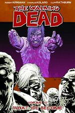 THE WALKING DEAD VOLUME 10: WHAT WE BECOME - TRADE PAPERBACK - $AVE NOW!