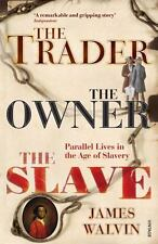 The Trader, The Owner, The Slave: Parallel Lives in the Age of Slavery-ExLibrary