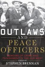 Outlaws and Peace Officers: Memoirs of Crime and Punishment in the Old West by