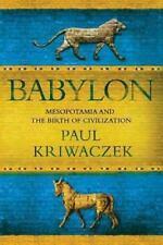 Babylon : Mesopotamia and the Birth of Civilization by Paul Kriwaczek (2012,...