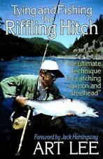 Tying and Fishing the Riffling Hitch: The Ultimate Technique for Catching Salmon