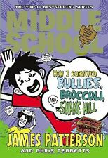 Middle School: How I Survived Bullies, Broccoli, and Snake Hill: (Middle Schoo,