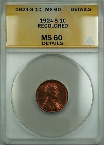 1924-S Lincoln Wheat Cent ANACS MS-60 Det. Recolored (Better Coin Faded Red) ETR