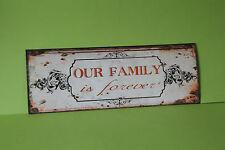 Blechschild  OUR FAMILY IS FOREVER   36 x 13 cm Eisen Neu    TP-112