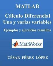 MATLAB. CALCULO DIFERENCIAL. una y Varias Variables : Ejemplos y Ejercicios...