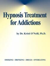 Hypnosis Treatment for Addictions (Paperback or Softback)