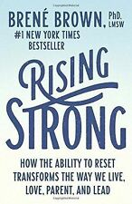 Rising Strong: How the Ability to Reset Transforms the Way We Live Brené Brown