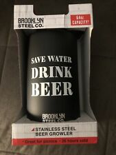 Brooklyn Steel Co. 64 oz. Stainless Steel Beer Growler Save Water Drink Beer Nib