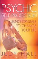 Psychic Self-Protection Using Crystals to Change Your Life Judy Hall Used Book