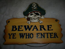 Beware Ye Who Enter pirate wood sign 8 inches X 5 inches