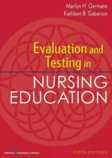 Evaluation and Testing in Nursing Education, Fifth Edition by Kathleen Gaberson