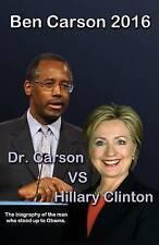 Ben Carson 2016: Dr. Carson vs Hillary Clinton. (Ben Carson for President 2016)