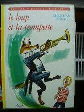 Idéal-Bibliothèque - Christian Pineau - Le loup et la trompette - Hachette 1972