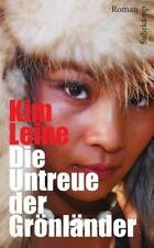 Die Untreue der Grönländerinnen von Kim Leine, UNGELESEN