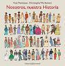 NOSOTROS, NUESTRA HISTORIA. NUEVO. Nacional URGENTE/Internac. económico. LITERAT