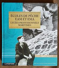 Ecoles De Pêche EAM Et EMA. Lycées Professionnels Maritimes - de Denis BIGET