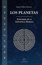 Los Planetas : Funciones de la Conciencia Humana by Sergio Trallero Moreno...