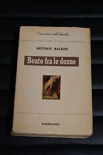 Antonio Baldini - Beato fra le donne - ed. Mondadori 1945 - Lo Specchio