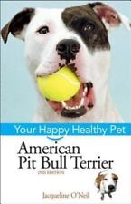American Pit Bull Terrier: Your Happy Healthy Pet by Palika, Liz