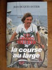 (voile) Jean-Jacques ANTIER : Les Grandes heures de la course au large, 1988.