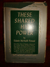 These Shared His Power by Edwin McNeill Poteat - 1941 first edition