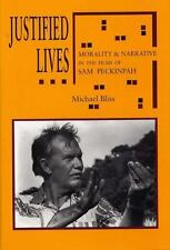 Justified Lives: Morality and Narrative in the Films of Sam Peckinpah-ExLibrary