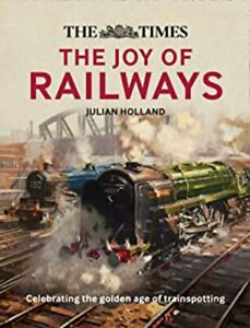 The Times: The Joy of Railways: Remembering the golden age of trainspotting, New