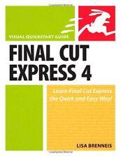 Final Cut Express 4: Visual QuickStart Guide by Lisa Brenneis