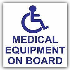 Medical Equipment On Board-Car,Bus,Cab,Taxi Minicab Sticker-Disabled Safety Sign