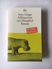 Selbstporträt mit Flusspferd von Arno Geiger (2016, Taschenbuch) NEU