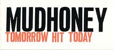 Mudhoney Tomorrow Hit Today RARE promo sticker '98