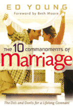 The 10 Commandments of Marriage: The DOS and Don'ts for a Lifelong Covenant: New