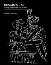 Husain's Raj: Visions of Empire and Nation, , Ramaswamy, Sumathi, Very Good, 201