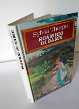 Sylvia Thorpe,SCAMBIO DI DAME,1978 Mondadori I^ed[romanzo rosa