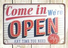 Us Seller- garage restaurant pub Come in We're Open Any Time tin metal sign