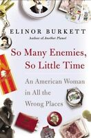 So Many Enemies, So Little Time: An American Woman