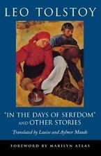Pine Street Bks.: In the Days of Serfdom and Other Stories by Leo Tolstoy...
