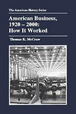 American Business, 1920-2000: How It Worked (The American History Series)