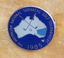 THE AUSTRALIAN NATIONAL TAXIMENS GOLF TOURNAMENT 1985 BADGE PIN