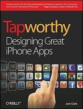 NEW Tapworthy: Designing Great iPhone Apps by Josh Clark