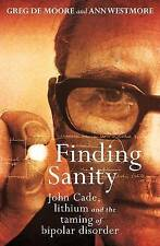 FINDING SANITY BY GREG DE MOORE AND ANN WESTMORE, NEW, FREE POST+ONLINE TRACKING