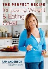 The Perfect Recipe for Losing Weight and Eating Great by Anderson Executive Edi