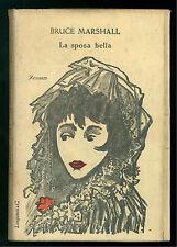 MARSHALL BRUCE LA SPOSA BELLA LONGANESI 1952 PRIMA EDIZIONE LA GAJA SCIENZA 75