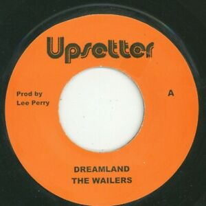 """"""" DREAMLAND."""" the wailers. UPSETTER 7in."""